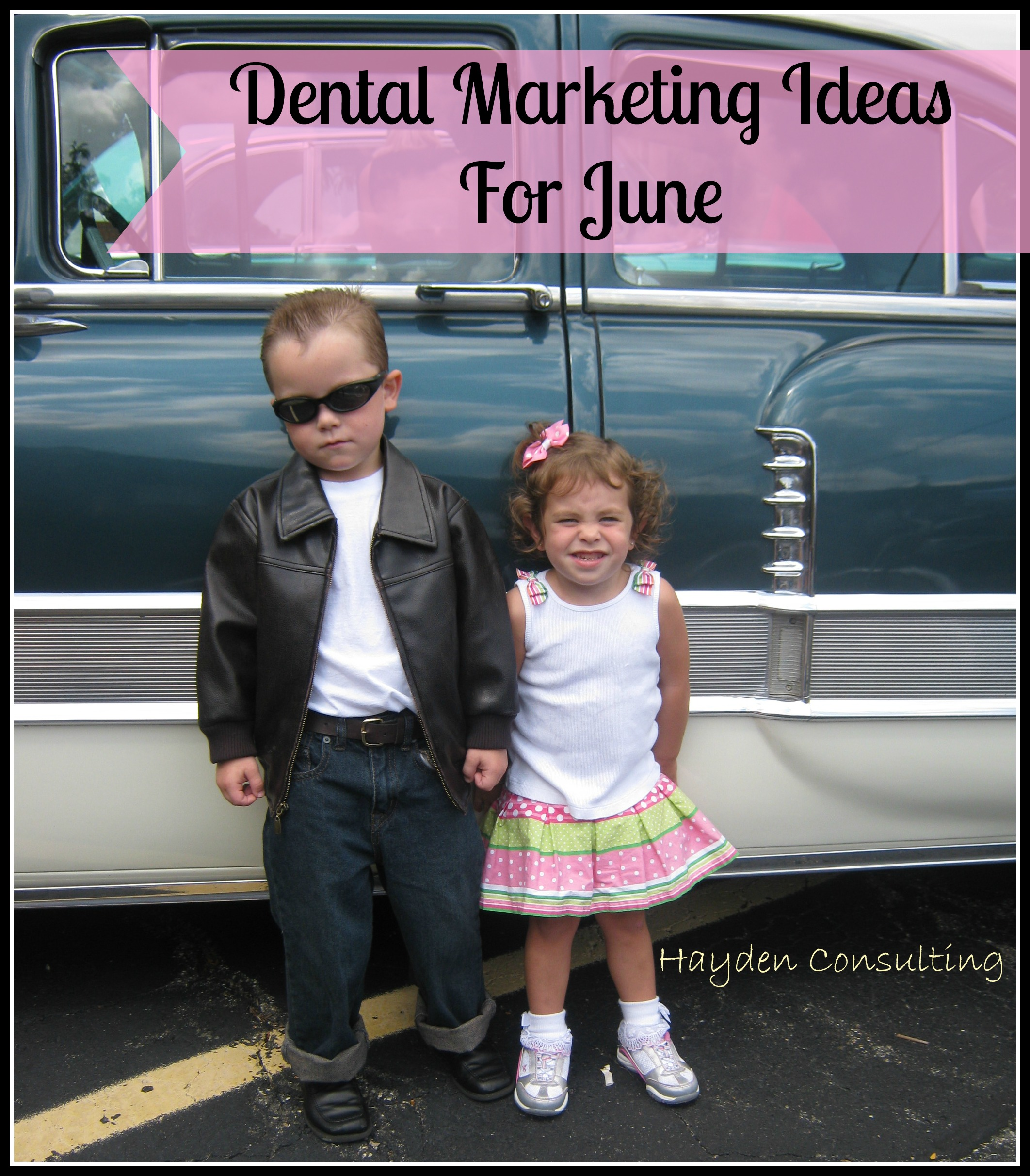 June dental marketing ideas – Hayden Consulting – Where Your