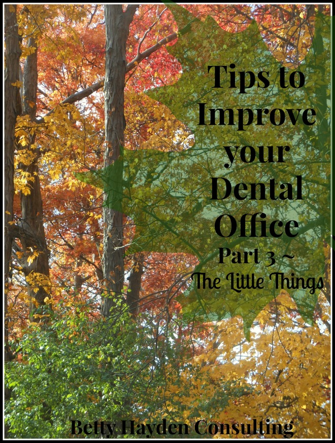 Betty Hayden Consulting Tip to Improve your Dental Office