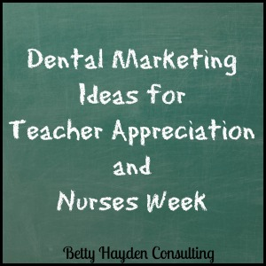 teacher appreciation and nurses week dental marketing