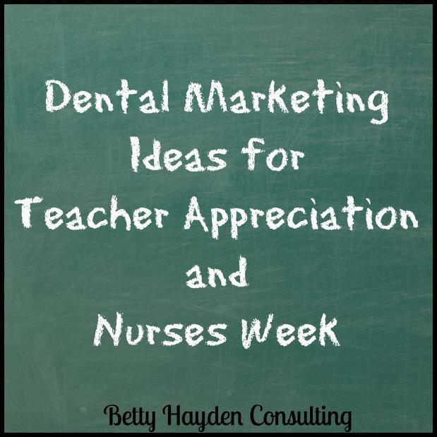Dental Marketing Ideas for Teacher Appreciation & NursesWeek