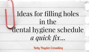how to fill holes in dental hygiene schedule