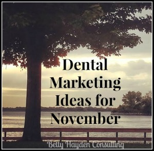 betty hayden consulting free dental marketing ideas november