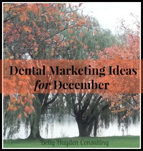 winter dental marketing ideas betty hayden consulting