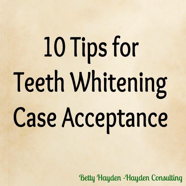 Ten Tips to Increase Teeth WhiteningAcceptance
