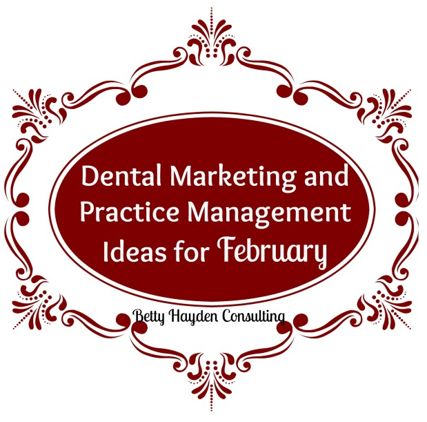 Dental Marketing and Practice Management Ideas for February