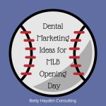 Dental Marketing Baseball Opening Day