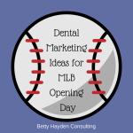 Dental Marketing Baseball Opening Day