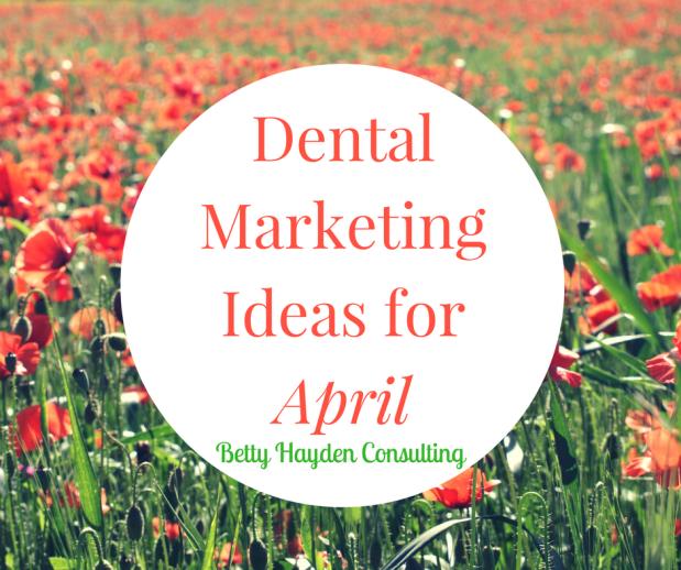 Dental Marketing Ideas forApril