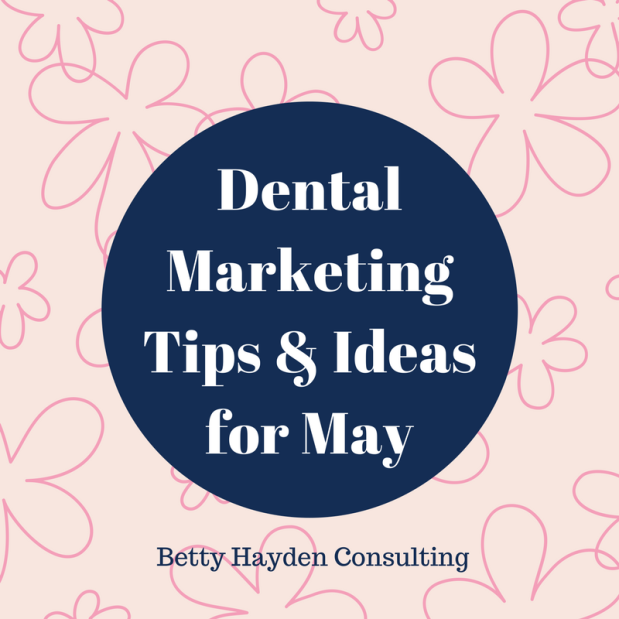 Dental Marketing Ideas and Tips for May