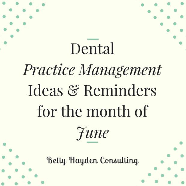 Dental Practice Management Ideas and Reminders for the month of June