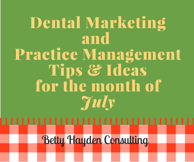 July Dental Marketing and Practice Management Tips and Ideas