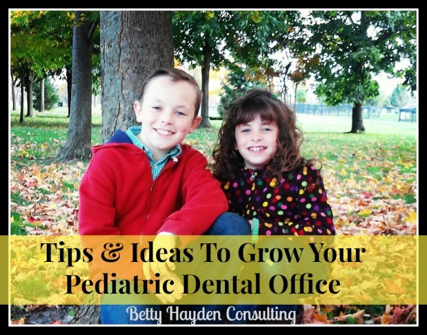 Ideas to Grow and Improve Your Pediatric Dental Office