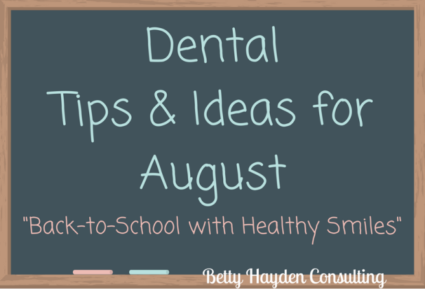 Dental Tips and Ideas for the month of August