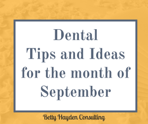 Dental Marketing and Practice Management Ideas for September