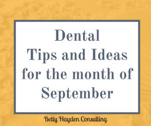 Dental Marketing and Practice Management Ideas for September
