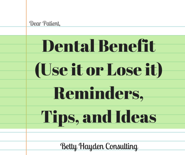 Dental Benefit (Use it or Lose it) Reminders, Tips, andIdeas