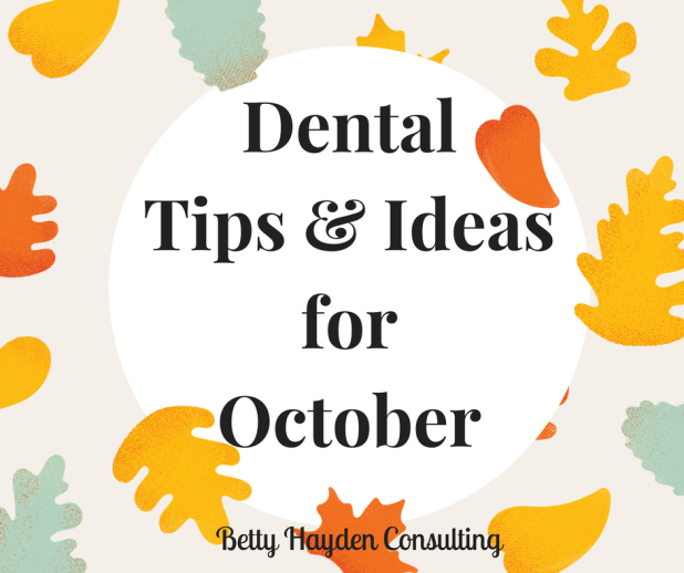 Dental Tips and Ideas for the month of October