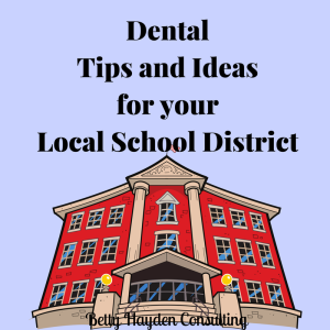Dental Tips and Ideas for Schools