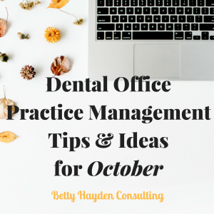 Dental Office Practice Management Tips & Ideas for October 1