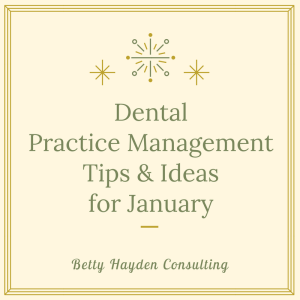 January Practice Management Ideas from Betty Hayden Consulting