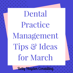 Dental Practice Management Ideas from Betty Hayden Consulting