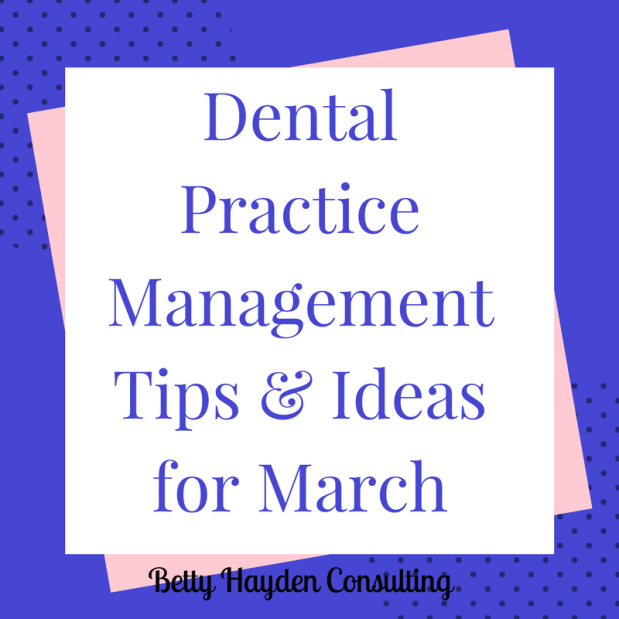 Dental Practice Management Tips and Ideas for March